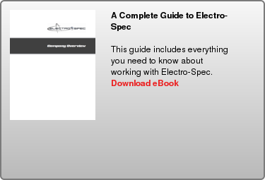 A Complete Guide to Electro-Spec   This guide includes everything you need to know about working with  Electro-Spec.  Download eBook