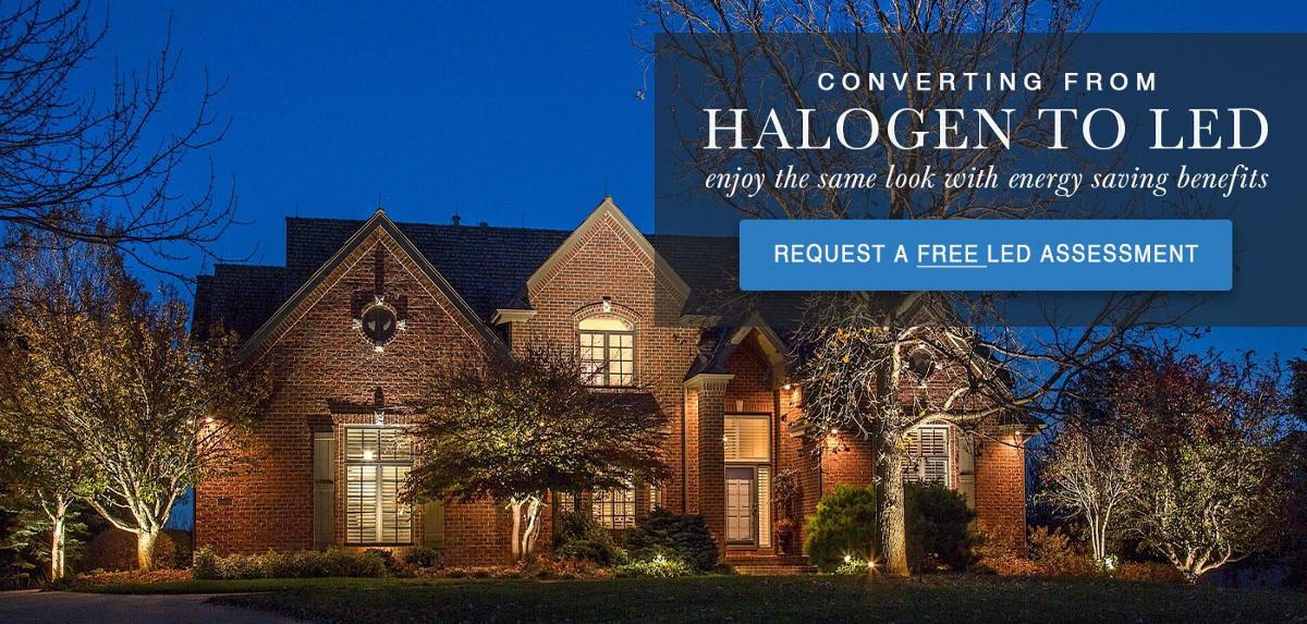 Get A Free Assessment to Your Halogen Landscape Lighting System to LED.