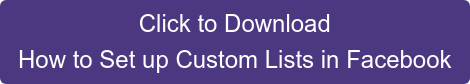Click to Download How to Set up Custom Lists in Facebook