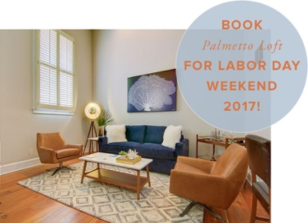 book luxury vacation rental charleston sc for labor day weekend 2017 palmetto loft