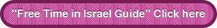 """Free Time in Israel Guide"" Click here"