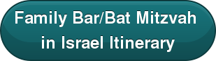 Family Bar/Bat Mitzvah  in Israel Itinerary
