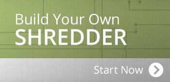 Start Building Your Own Custom Shredder
