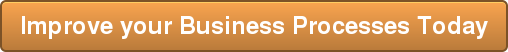 Improve your Business Processes Today