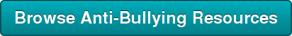 Browse Anti-Bullying Resources
