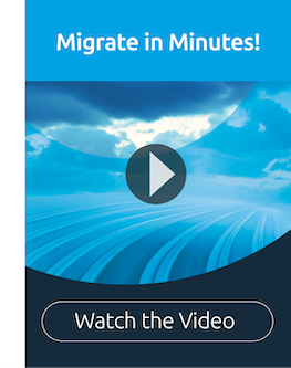 Migrate in Minutes