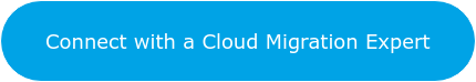 Connect with a Cloud Migration Expert