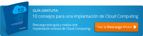 10 Consejos para una implantación de Cloud Computing exitosa.