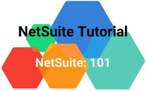 NetSuite Tutorial - NetSuite: 101