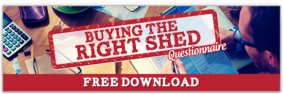 Buying the RIGHT Shed - Questionnaire