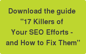 Get the guide 17 Killers of Your SEO Efforts