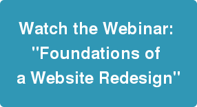 Download the Foundations of a Website Redesign Webinar