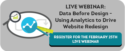Register for Live Webinar: Data Before Design - Using Analytics to Drive Website Redesign