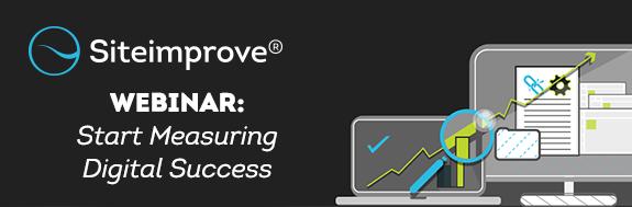 Click to access the Siteimprove Webinar: Start Measuring Digital Success