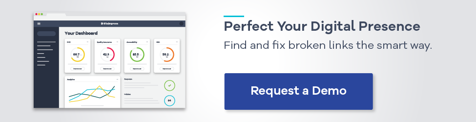 Find and fix broken links the smart way: Request a Demo of Siteimprove