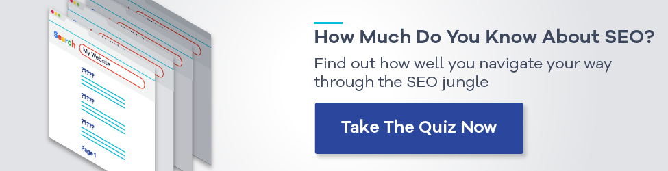 How much do you know about SEO? Take the quiz now!