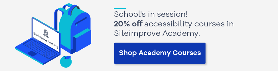 School's in session! 20% off accessibility courses in Siteimprove Academy. Shop Academy courses.