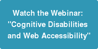 Register for the Cognitive Disabilities and Web Accessibility Webinar