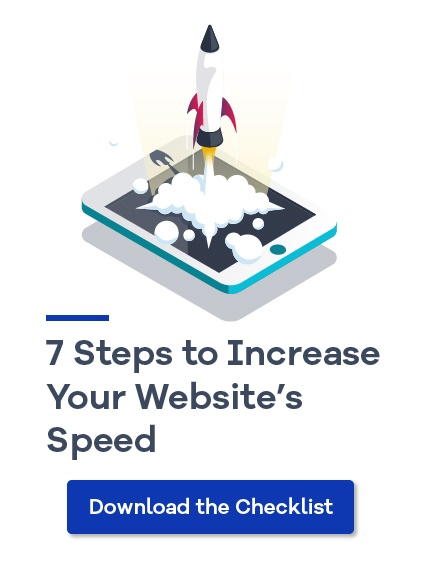 Download the 7 Steps to Increase Your Website's Speed Checklist