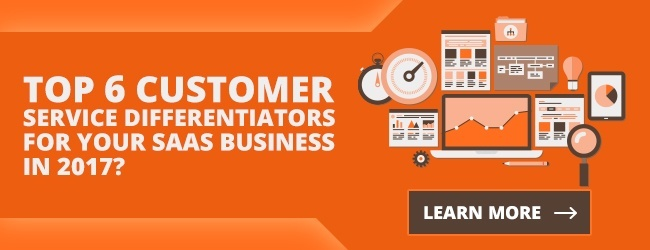 Top 6 customer service differentiators for your SaaS business in 2017