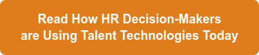 Read How HR Decision-Makers  are Using Talent Technologies Today