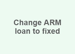 Change ARM loan to fixed