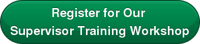 Register for Our  Supervisor Training Workshop