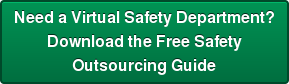 Need a Virtual Safety Department? Download the Free Safety Outsourcing Guide