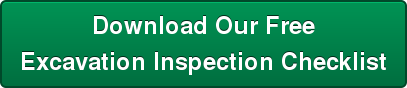 Download Our Free Excavation Inspection Checklist