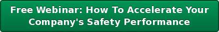 Free Webinar: How To Accelerate Your  Company's Safety Performance
