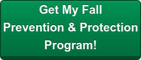 Get My Fall  Prevention & Protection  Program!