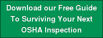 Download our Free Guide To Surviving Your Next OSHA Inspection