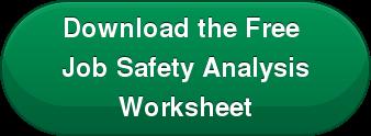Download the Free  Job Safety Analysis Worksheet