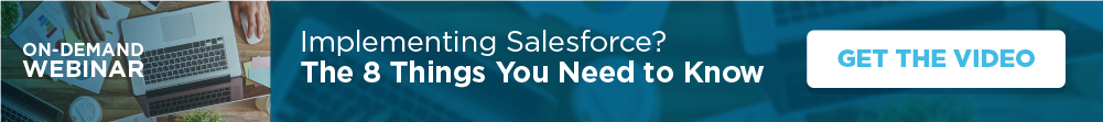 Implementing Salesforce? The 8 Things You Need to Know