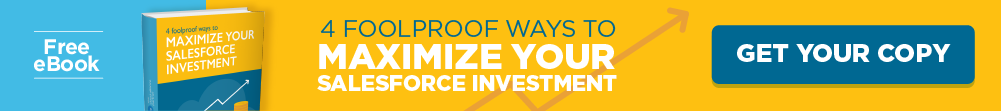 4 Foolproof Ways to Maximize Your Salesforce Investment