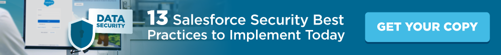 13 Salesforce Security Best Practices to Implement Today