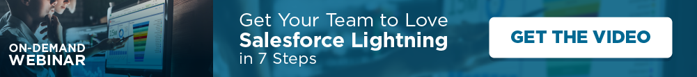 Get Your Team to Love Salesforce Lightning in 7 Steps