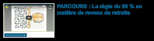 PARCOURS : La règle du 90% en matière de revenu de retraite