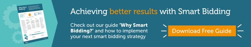 Achieving better results with Smart Bidding. Check out our guide 'Why Smart Bidding?' and how to implement your next smart bidding strategy.