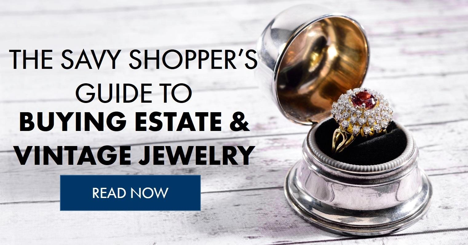 The Savvy Shopper's Guide To Buying Estate & Vintage Jewelry
