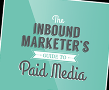 Inbound Marketer's Paid Media Guide