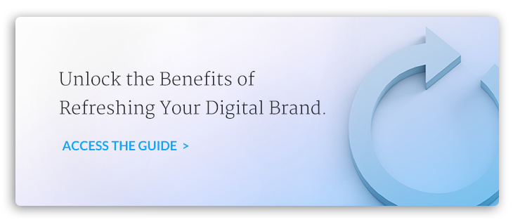 Unlock the benefits of refreshing your digital brand.