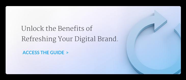 Unlock the benefits of refreshing your digital brand.