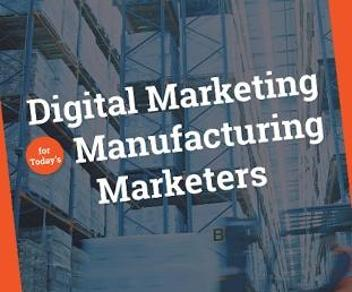 Download Digital Marketing for Todays Manufacturers