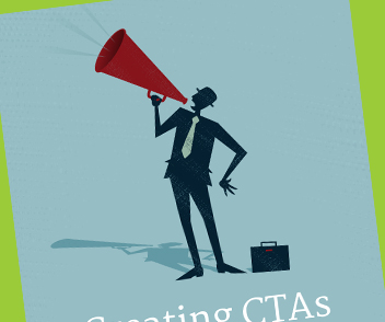 Learn how to Create CTAs that Convert with this eBook