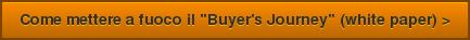 """Come mettere a fuoco il """"Buyer's Journey"""" (white paper) >"""