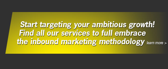 Start targeting your ambitious growth! Find all nowhereagency services to full embrace the inbound marketing methodology