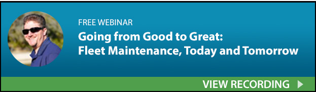 Going from Good to Great: Fleet Maintenance, Today and Tomorrow. View Webinar Recording