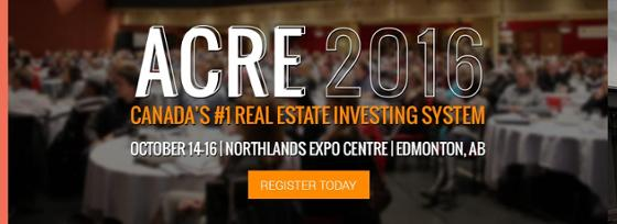ACRE 2016: Canada's #1 Real Estate Investing System
