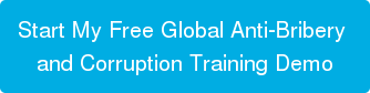 Start My Free Global Anti-Bribery  and Corruption Training Demo